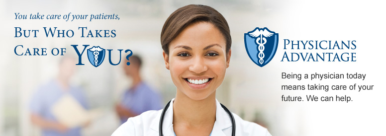 Being a physician today means taking care of your future. We can help.